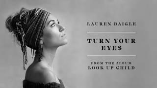 Lauren Daigle - Turn Your Eyes (Audio)
