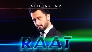 Raat Night Atif Aslam Official Music Video