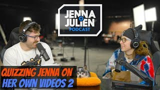 Podcast #261 - Quizzing Jenna On Her Own Videos 2