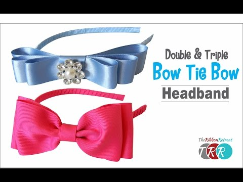 How to Make a Double and Triple Bow Tie Headband - TheRibbonRetreat.com