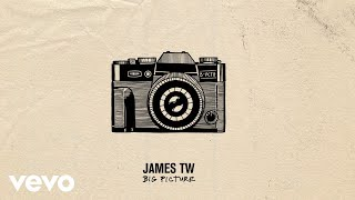 James TW   Big Picture (Audio)