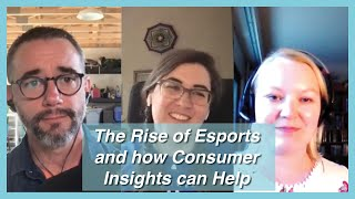 Ep. 312 — Laura Levy & Emma Varjo on the Rise of Esports and how Consumer Insights can Help