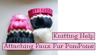 Knitting Help - Attaching Faux Fur PomPoms to Hats