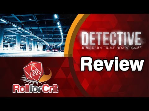 Detective: A Modern Crime Board Game Review | Roll For Crit