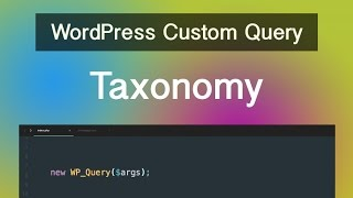 WordPress Custom Query - Part 04 - Taxonomy