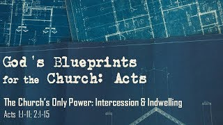 The Church's Only Power: Intercession & Indwelling