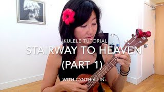 Stairway to Heaven Part 1 // Ukulele Tutorial