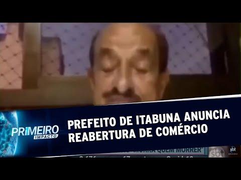 "Prefeito de Itabuna anuncia abertura de comércio : ""morra quem morrer"" | Primeiro Impacto (02/07/20)"