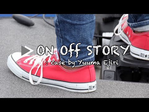 ON Off STORY ~case by Yuuma Ejiri~