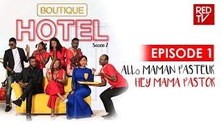 BOUTIQUE HOTEL / SEASON 2 / ALLÔ MAMAN PASTEUR - HEY MAMA PASTOR