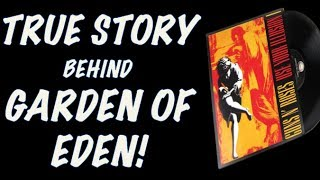 Guns N' Roses Documentary: The True Story Behind Garden Of Eden (Use Your Illusion 1)