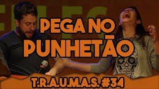 T.R.A.U.M.A.S. #34 - PEGA NO PUNHETÃO (Americana, SP)