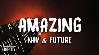 NAV   Amazing Ft. Future (Lyrics)