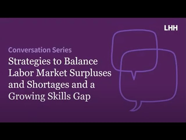 Strategies to Balance Labor Market Surpluses and Shortages and a Growing Skills Gap