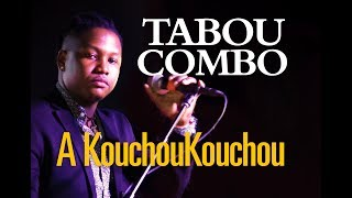 TABOU COMBO   A Kouchoukouchou