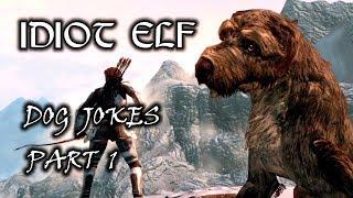 Idiot Elf in Skyrim - 050 - Dog Jokes - Part 1