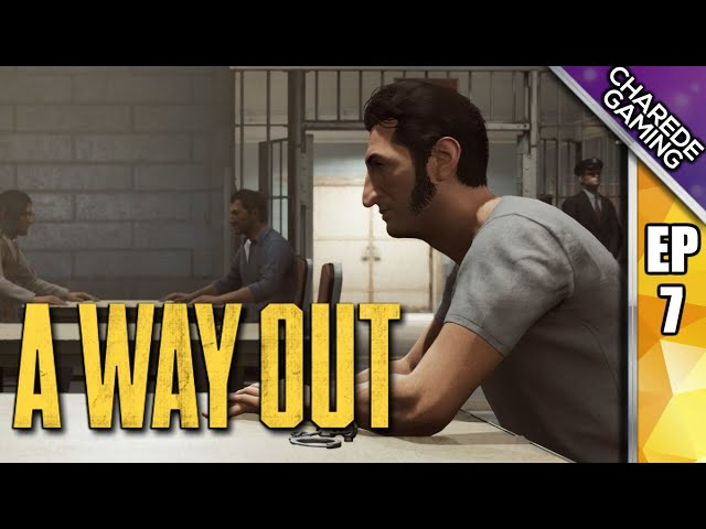 Wrench Relay | A Way Out Ep 07 | Charede Plays Co-op With Galakticus