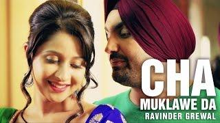 New Punjabi Song 2013  Cha Muklawe Da  Ravinder Grewal  Latest Punjabi Songs 2013
