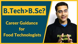 Is B.Tech Food Technology Better Than B.Sc Food Science/Technology?