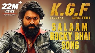 KGF: Salaam Rocky Bhai Song with Lyrics | KGF Kannada
