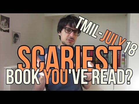 The Scariest Book YOU've Ever Read? This Month in Literature July 2018