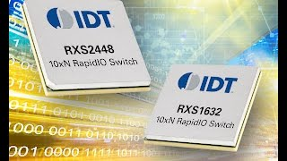 RapidIO 10xN (Gen 3) Switches by IDT