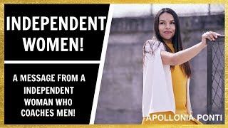 Independent Women | The CONTROVERSY With Being Too Independent!
