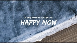 Zedd & Elley Duhé   Happy Now (Tłumaczenie PL & Lyrisc US)