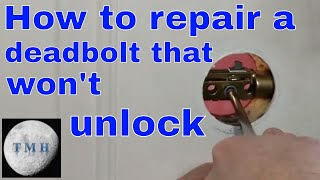 How to repair a Deadbolt that wont unlock