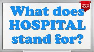 What is the full form of HOSPITAL?