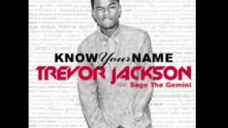 Trevor Jackson   Know Your Name feat  Sage The Gemini