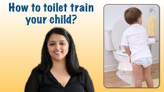 बच्चों को टॉयलेट ट्रेनिंग कैसे दे | How to toilet train your child?