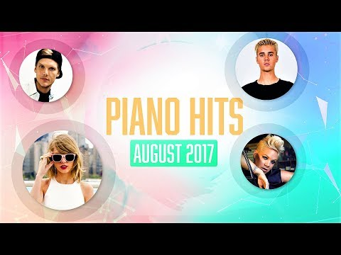 Piano Pop Songs August 2017 : Over 1 hour of Billboard chart hits - music for studying