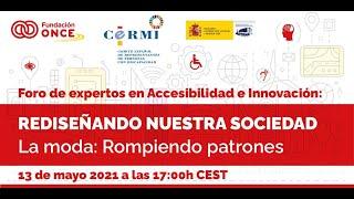 """Foro de expertos en Accesibilidad e Innovación """"La moda, rompiendo patrones"""""""