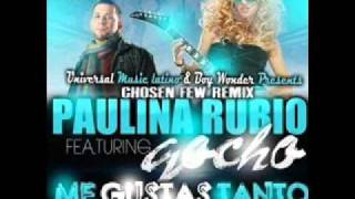 Me Gustas Tanto Remix - Paulina Rubio feat. Gocho (Video)