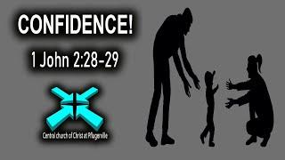 Confidence! – Lord's Day Sermons – Apr 12 2020 – 1 John 2:28-29