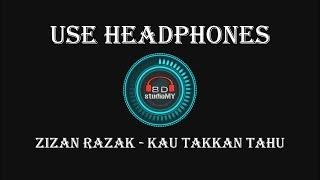 Zizan Razak   Kau Takkan Tahu (8D Audio) 🎧