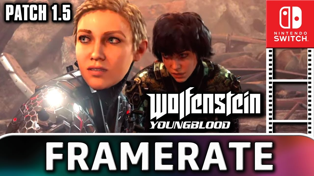 Wolfenstein: Youngblood | Patch 1.5 | Frame Rate Test on Nintendo Switch