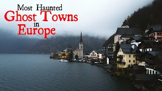 Most Haunted European Ghost Towns