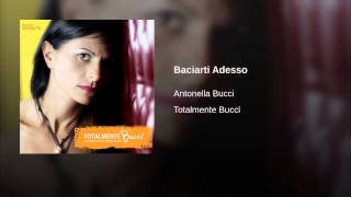 Antonella Bucci - Baciarti Adesso