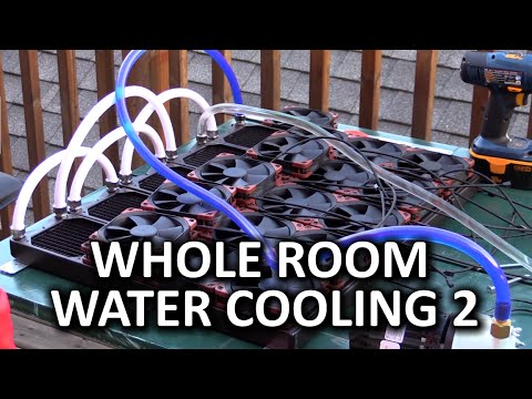 Whole Room Water Cooling Part 2 - The Assembly