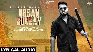 Urban Gunday (Lyrical Audio) Chirag Magoo | New Punjabi Song  | White Hill Music