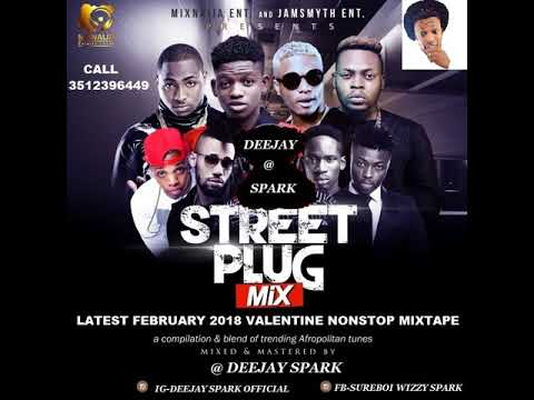 LATEST FEBRUARY 2018 NAIJA NONSTOP VALENTINE AFRO MIX{STREET PLUG MIX} BY DEEJAY SPARK