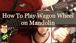 How To Play Wagon Wheel on the Mandolin