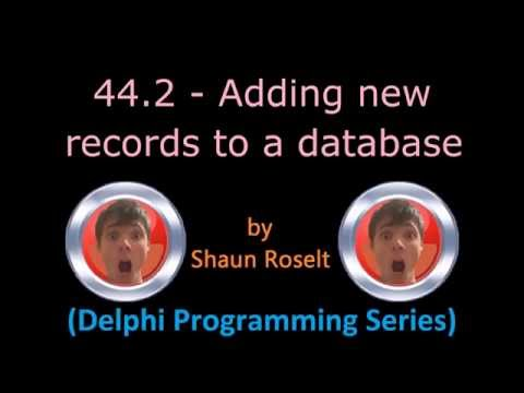 Delphi Programming Series: 44.2 – Adding new records to a database