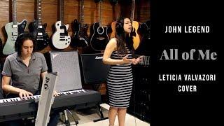 ALL OF ME - John Legend (LETICIA VALVAZORI Piano e Voz Cover)