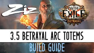 Ziz   Arc Totem Hierophant Starter Build Guide! 3.5 Path Of Exile: Betrayal