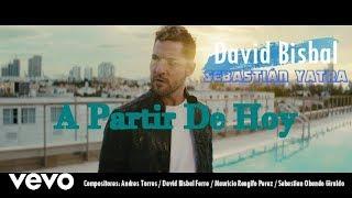 David Bisbal feat Sebastián Yatra - A Partir De Hoy Letra / Lyric Video