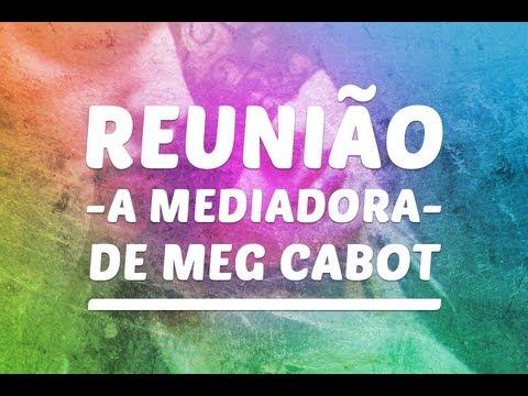 A Mediadora: Reunião de Meg Cabot