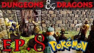 D&D Pokemon Ep. 8 - Unfinished Business